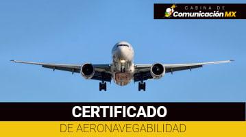 Certificado de Aeronavegabilidad: Qué es, para qué sirve y cómo tramitarlo