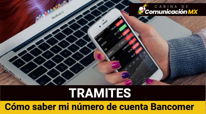 Cómo saber mi número de cuenta Bancomer: Qué es la clave Interbancaria Bancomer, servicios que ofrece Bancomer y Beneficios