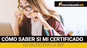 Cómo saber si mi Certificado es válido por la SEP: Pasos a seguir, para que se valida el Certificado y qué es la SEP