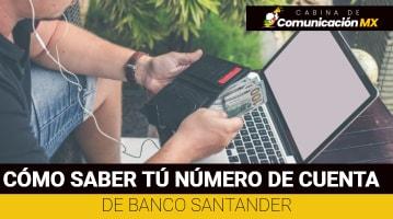 Cómo saber tu número de cuenta Banco Santander: Procedimiento, qué pasa si no puedes conseguir tu numero de cuenta y servicios que ofrece Banco Santander