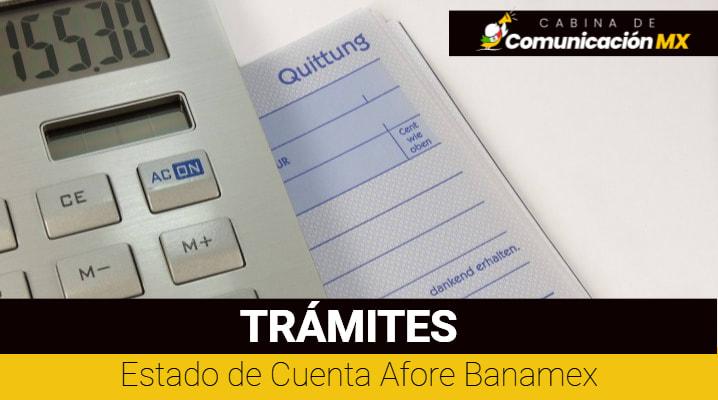 Estado de Cuenta Afore Banamex: Cómo descargarlo, su impresión y qué es Afore Banamex