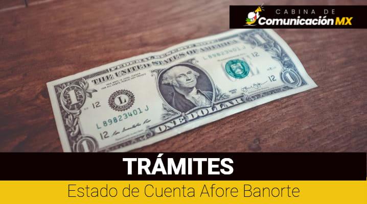 Estado de Cuenta Afore Banorte: Qué es Afore Banorte, sus servicios y cómo registrarse