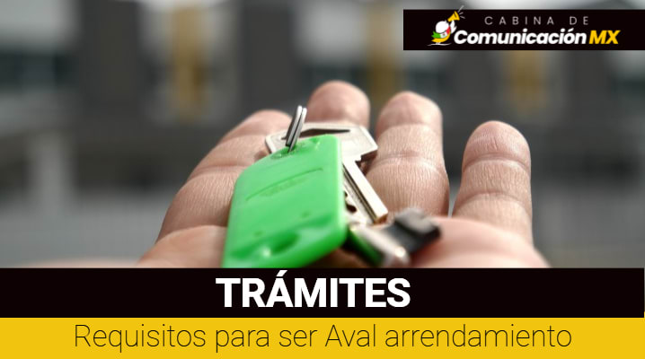 Requisitos para ser Aval arrendamiento: Para ser aval, para ser avalista, funciones de un Aval y empresas de financiamiento en México
