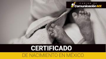 Certificado de Nacimiento en México: Qué es, cómo tramitarlo y su costo