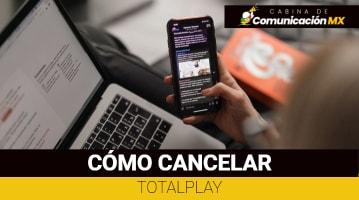Cómo cancelar Totalplay: Qué es Totalplay, sus servicios y cómo contratarlo