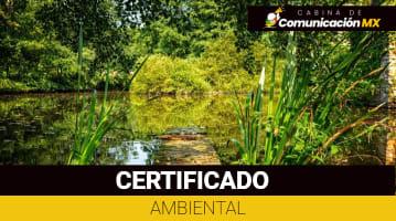 Certificado Ambiental en México: Qué es, sus requisitos y cómo tramitarlo