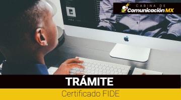 Certificado FIDE: Qué es, sus requisitos y cómo tramitarlo