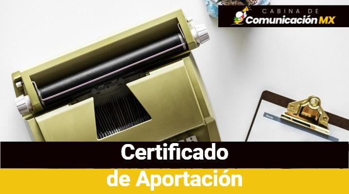 Certificado de Aportación: Qué es, para qué sirve y cómo tramitarlo