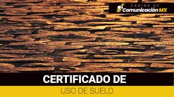 Certificado de Uso de Suelo: Qué es, sus requisitos y cómo tramitarlo