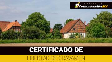 Certificado de Libertad de Gravamen: Qué es, para qué sirve y sus requisitos