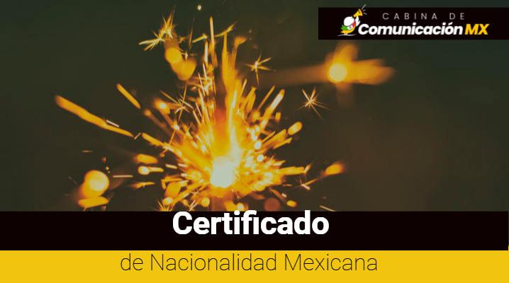 Certificado de Nacionalidad Mexicana: Qué es, sus requisitos y para qué sirve