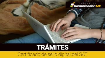 Certificado de sello digital del SAT: Qué es, sus requisitos y cómo tramitarlo