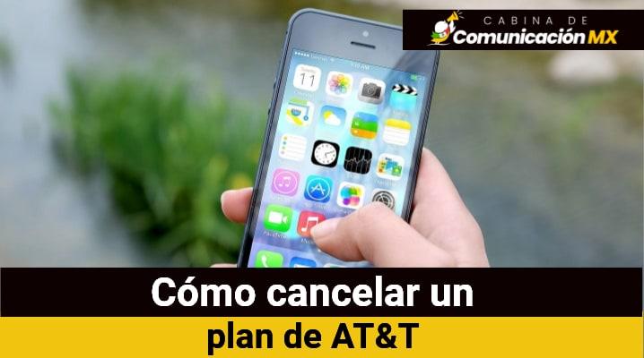 Cómo cancelar un plan de AT&T: Qué es AT&T, sus servicios y planes