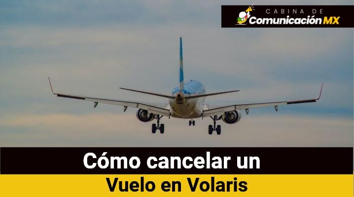 Cómo cancelar un vuelo en Volaris: Qué es Volaris, sus servicios y destinos que ofrece
