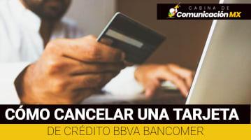 Cómo cancelar una Tarjeta de Crédito BBVA Bancomer: Qué es BBVA Bancomer, sus servicios y más