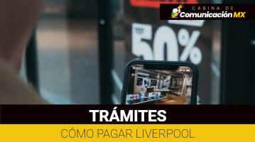 Cómo pagar Liverpool: Qué es Liverpool, cómo consultar el Estado de Cuenta y más