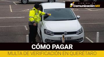 Cómo pagar multa de verificación en Querétaro: Qué es la Verificación Vehicular, sus requisitos y más