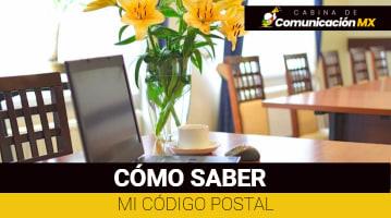Cómo saber mi Código Postal: Procedimiento para saber el Código Postal y para qué sirve