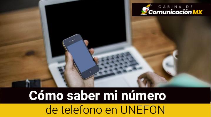 Cómo saber mi número Unefon: Qué es Unefon, cómo consultar Saldo Unefon y planes que ofrece