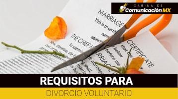 Requisitos para Divorcio Voluntario en México: Qué es el Divorcio, sus tipos y más