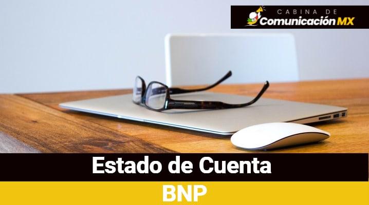 Estado de Cuenta BNP: Cómo descargarlo, su impresión y qué es BNP