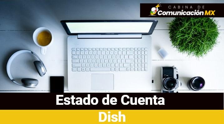 Estado de Cuenta Dish: Cómo bajarlo, cómo pagarlo y qué es Dish