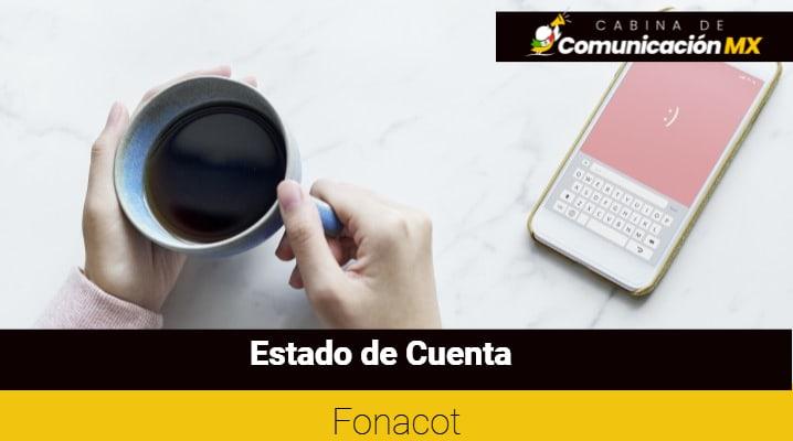 Estado de Cuenta Fonacot: Cómo consultarlo, su renovación y qué es Fonacot