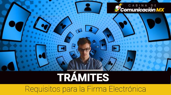 Requisitos para la Firma Electrónica: Qué es la Firma electrónica, pasos para sacar la Firma Electrónica y para qué sirve