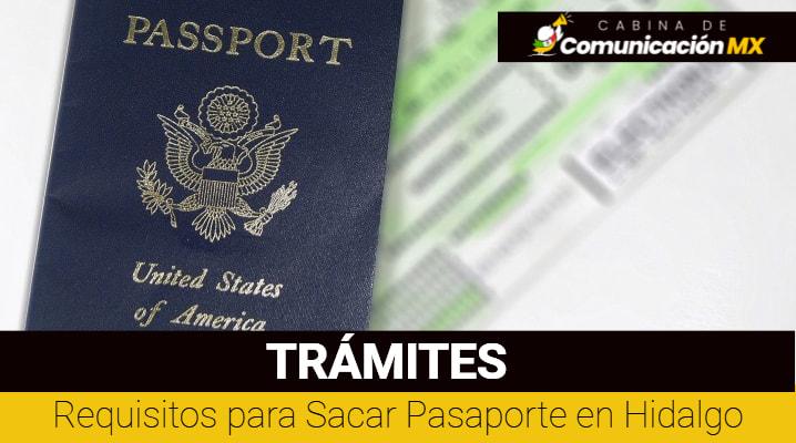 Requisitos para Sacar Pasaporte en Hidalgo: Para menores de edad, identificacion de oficiales y cómo hacer la renovación