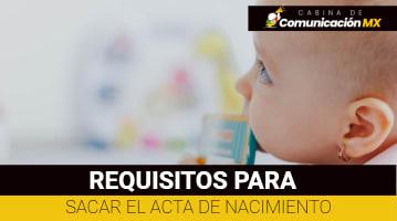 Requisitos para sacar el Acta de Nacimiento: Qué es, para qué sirve y su costo