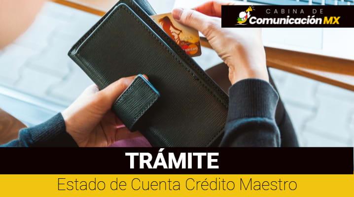 Estado de Cuenta Crédito Maestro: Cómo descargarlo, su impresión y qué es un Crédito Maestro