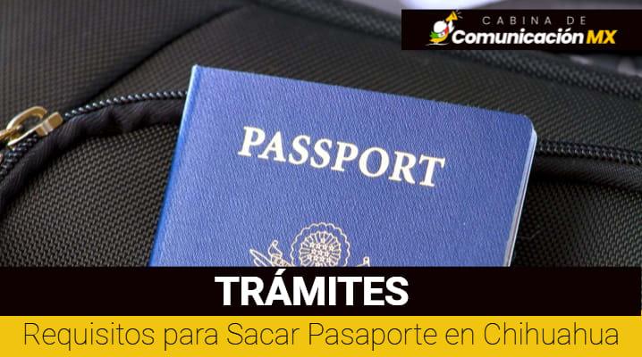 Requisitos para Sacar Pasaporte en Chihuahua: Documentos requeridos, Renovación del Pasaporte y dónde tramitar el Pasaporte