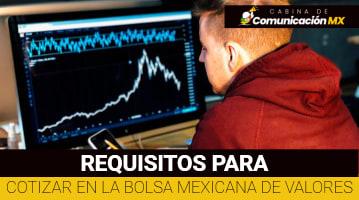 Requisitos para cotizar en la Bolsa Mexicana de Valores: Cómo se puede cotizar en la Bolsa de Valores y cómo funciona