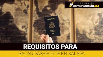 Requisitos para Sacar Pasaporte en Xalapa: Para sacarlo por primera vez, para renovación y costo del Pasaporte