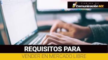 Requisitos para vender en Mercado Libre: Cómo abrir una cuenta en Mercado Libre, cómo publicar en Mercado Libre y tipos de publicaciones
