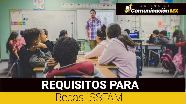 Requisitos para Becas ISSFAM: Cómo solicitar Becas ISSFAM, tipos de becas ISSFAM y cómo se pagan