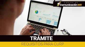Requisitos para CURP: Documentos requisitos, pasos a seguir, dónde se tramita el CURP y costo