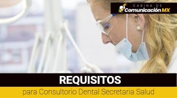 Requisitos para Consultorio Dental Secretaria Salud: Requisitos académicos, requisitos fiscales e inspeciones del Consultorio Dental