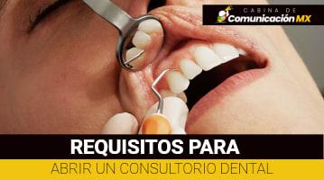 Requisitos para abrir un Consultorio Dental: Requisitos académicos, requisitos fiscales y como abrir un consultorio Dental
