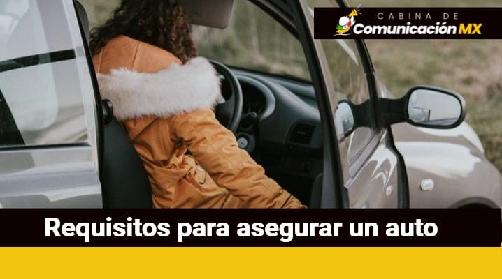Requisitos para Asegurar un Auto: Documentos requeridos, pasos a seguir y empresas aseguradoras en México