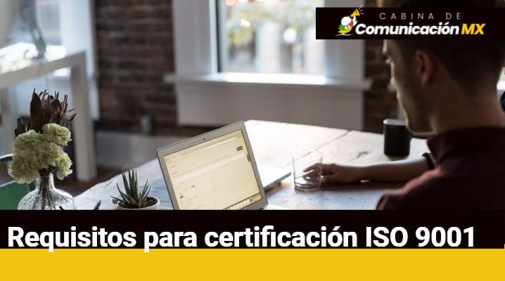 Requisitos para certificación ISO 9001: Procedimiento, para qué se usa la Norma ISO 9001 y costo