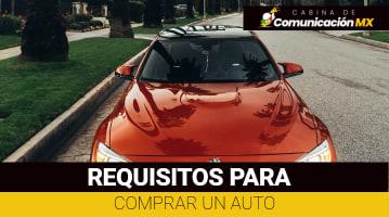 Requisitos para comprar un auto en México: Documentos requeridos para comprar un auto nuevo y usado y pasos a seguir