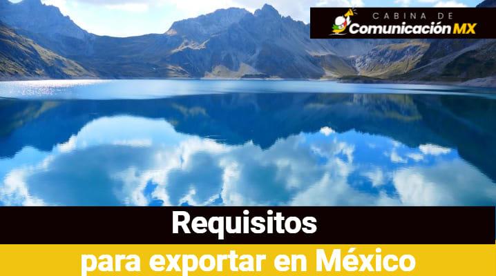 Requisitos para exportar en México: Documentos requeridos, permisos para exportación y factura comercial para exportar