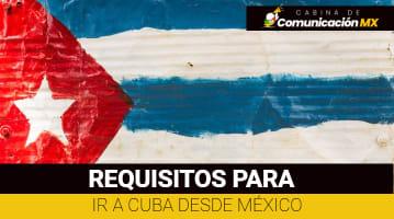 Requisitos para ir a Cuba desde México: Visa para viajar a Cuba, aerolineas que viajan a Cuba y lugares para visitar