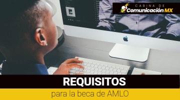 Requisitos para la beca de AMLO: Becas Benito Juárez, Becas jóvenes construyendo el futuro y Becas bienestar para las  familias de Educación Básica