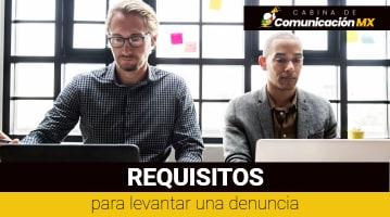 Requisitos para levantar una denuncia: Cómo presentar una denuncia en México, dónde presentarla y en cuánto tiempo