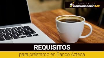 Requisitos para préstamo en Banco Azteca: Cómo obtener el préstamo, beneficios y servicios que ofrece Banco Azteca