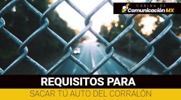 Requisitos para sacar tu auto del Corralón: Documentos, pasos a seguir y razones para que mi carro vaya al Corralón