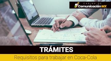 Requisitos para trabajar en Coca-Cola: Pasos a seguir, qué es Coca-Cola y productos que ofrece en México