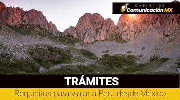 Requisitos para viajar a Perú desde México: Documentos requeridos, normas sanitarias y aerolineas para viajar a Perú